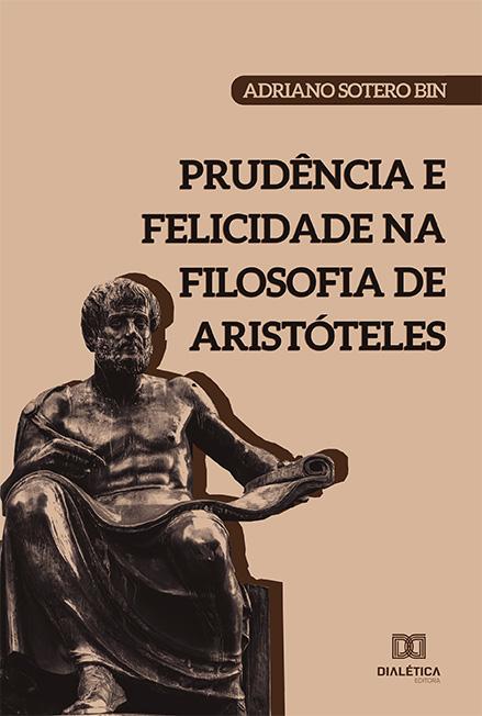 Prudência e felicidade na filosofia de Aristóteles