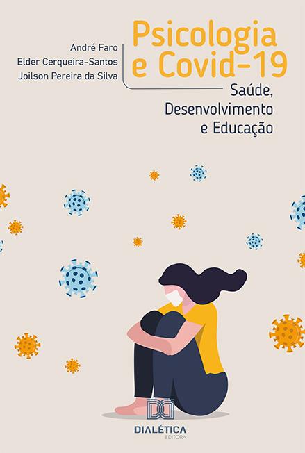 Psicologia e Covid-19: saúde, desenvolvimento e educação