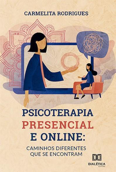Psicoterapia presencial e online: caminhos diferentes que se encontram
