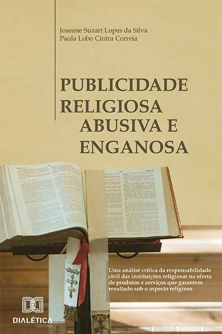 Publicidade religiosa abusiva e enganosa: uma análise crítica da responsabilidade civil das instituições religiosas na oferta de produtos e se