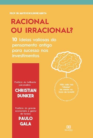 Racional ou irracional?: 10 ideias valiosas do pensamento antigo para o sucesso nos investimentos