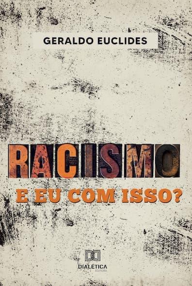 Racismo: e eu com isso?