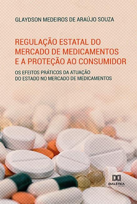 Regulação estatal do mercado de medicamentos e a proteção ao consumidor