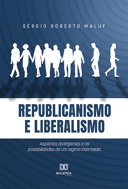 Republicanismo e liberalismo: aspectos divergentes e as possibilidades de um regime intermédio