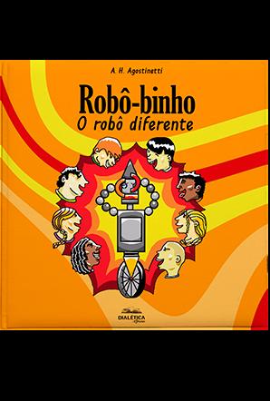 Robô-binho: o robô diferente