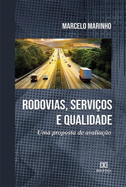 Rodovias, Serviços e Qualidade: uma proposta de avaliação