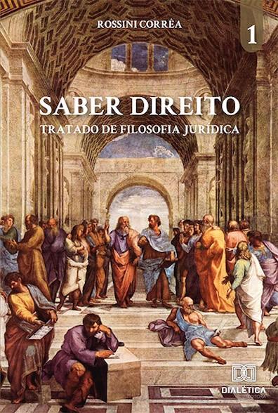 Saber Direito - volume 1: tratado de Filosofia Jurídica
