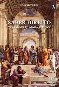 Saber Direito - volume 3: tratado de Filosofia Jurídica