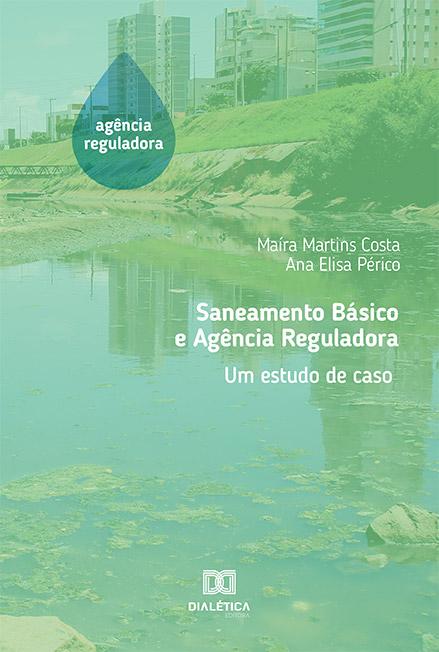 Saneamento básico e agência reguladora: um estudo de caso