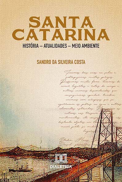 Santa Catarina: história - atualidades - meio ambiente