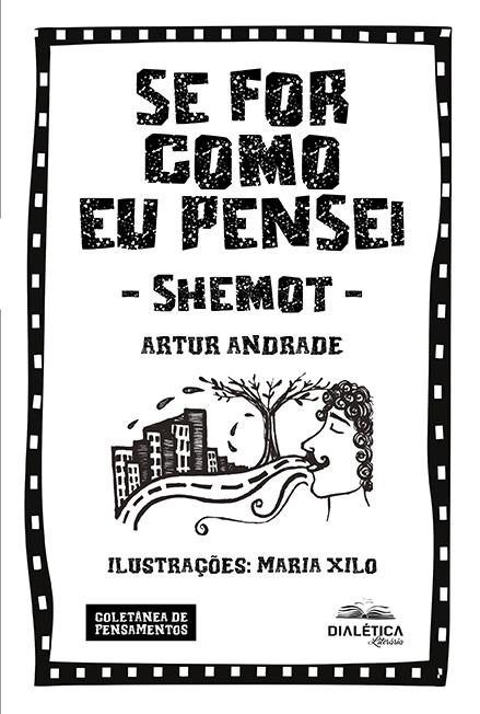 Se for como eu pensei - Shemot: coletânea de pensamentos