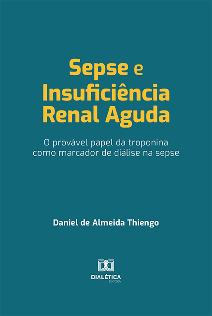 Sepse e insuficiência renal aguda: o provável papel da troponina como marcador de diálise na sepse