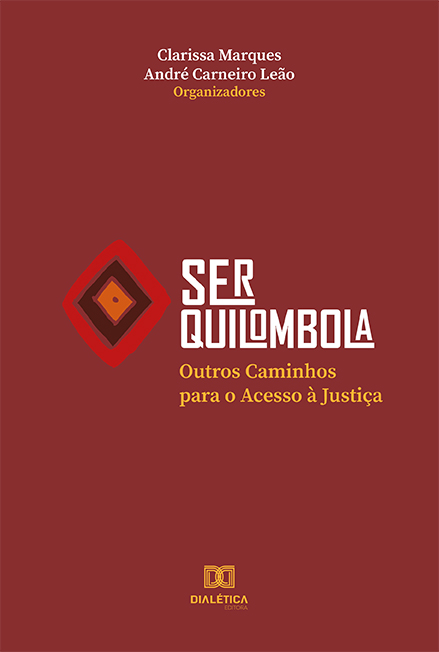 Ser Quilombola: outros caminhos para o acesso à justiça
