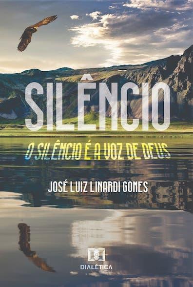 Silêncio: o silêncio é a voz de Deus