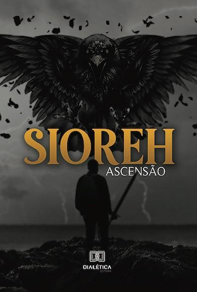 Sioreh: ascensão