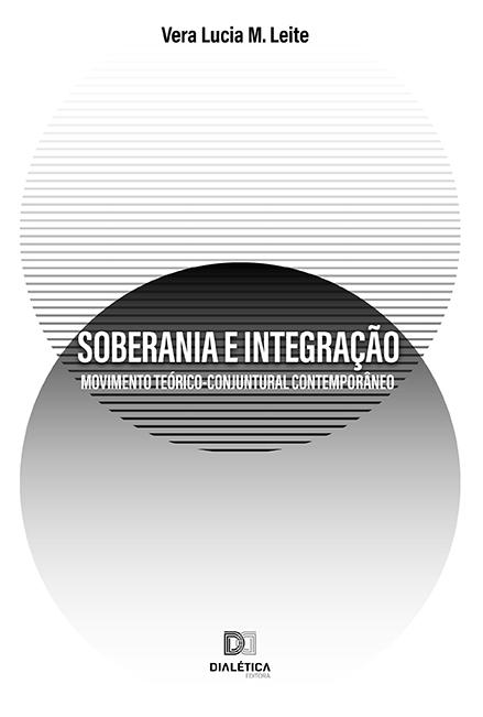 Soberania e integração: movimento teórico-conjuntural contemporâneo