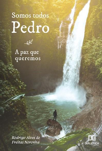 Somos todos Pedro: a paz que queremos