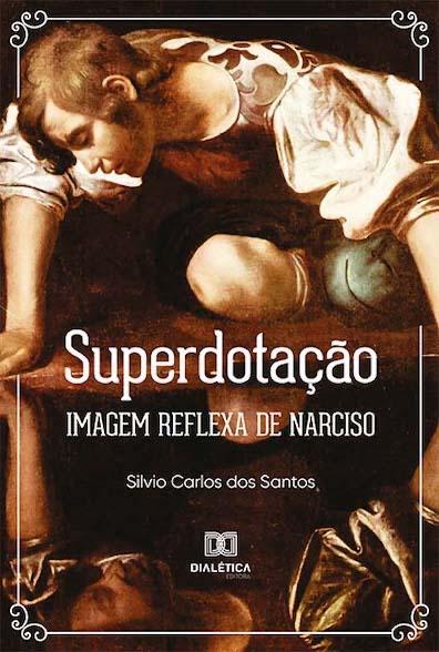 Superdotação: imagem reflexa de narciso