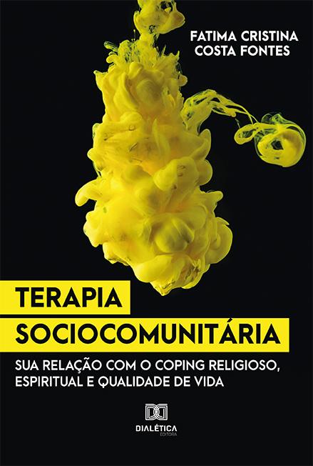 Terapia sociocomunitária: sua relação com o coping religioso, espiritual e qualidade de vida
