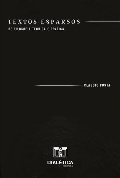 Textos esparsos: de filosofia teórica e prática
