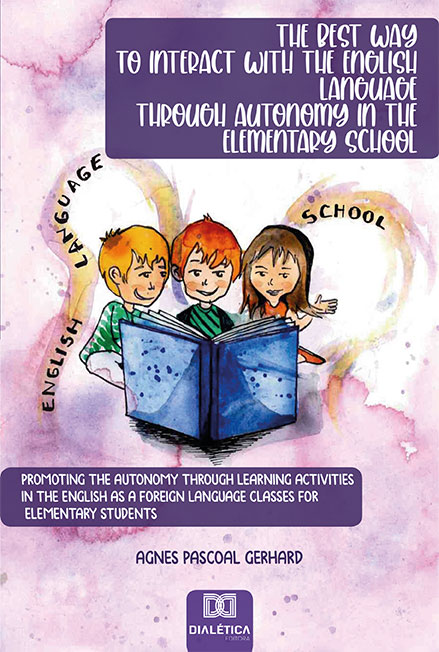 The best way to interact with the english language through autonomy in the elementary school: promoting the autonomy through learning activities in the english as a foreign language classes for elemen