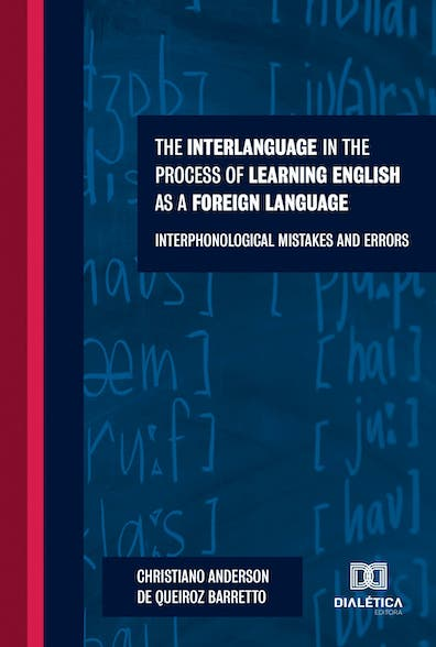 The Interlanguage in the Process of Learning English as a Foreign Language: Interphonological Mistakes and Errors
