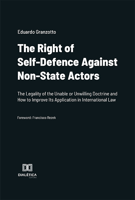 The Right of Self-Defence Against Non-State Actors: The Legality of the Unable or Unwilling Doctrine and How to Improve Its Application in International