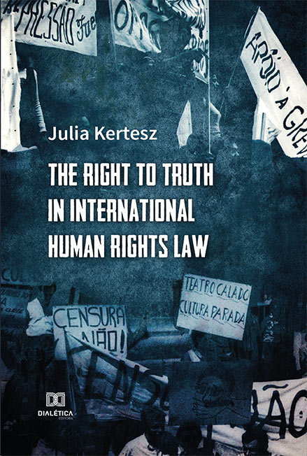 The Right to Truth in International Human Rights Law