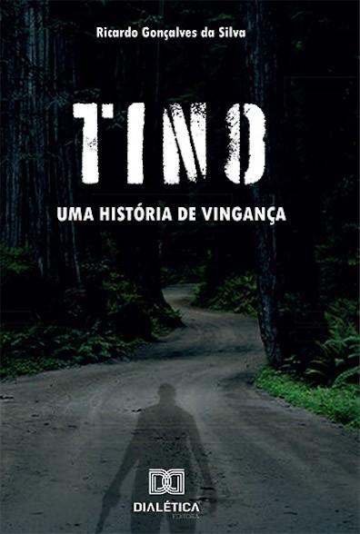 Tino: uma história de vingança
