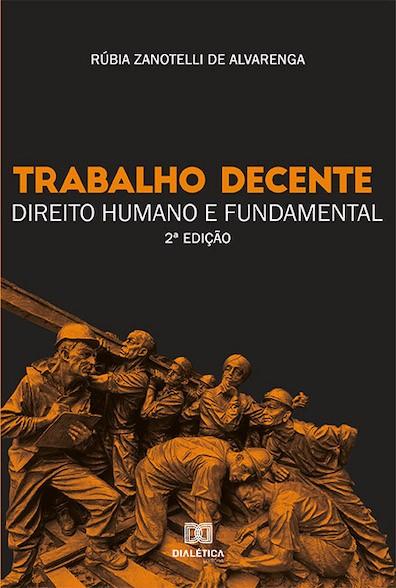 Trabalho decente: direito humano e fundamental