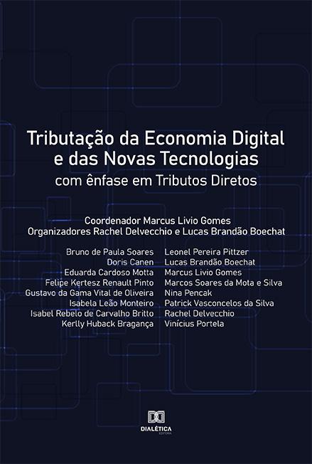 Tributação da economia digital e das novas tecnologias: com ênfase em Tributos Diretos