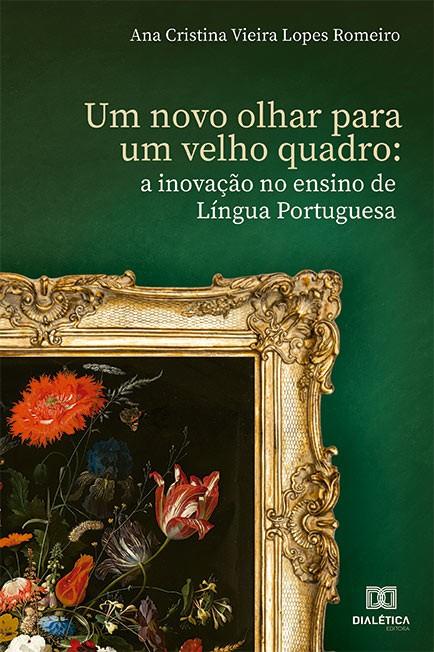 Um novo olhar para um velho quadro: a inovação no ensino de Língua Portuguesa