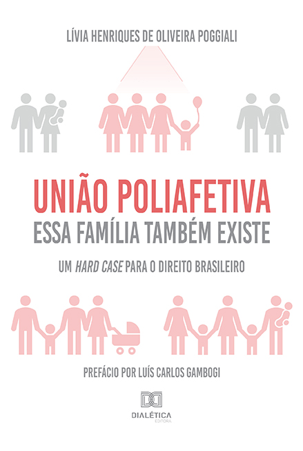 União poliafetiva: essa família também existe: um hard case para o direito brasileiro