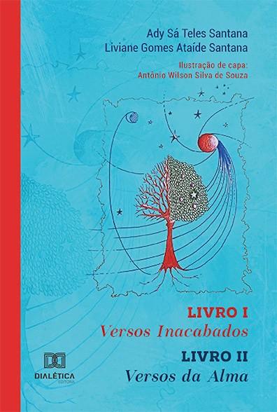 Versos inacabados - Livro I. Versos da alma - Livro II