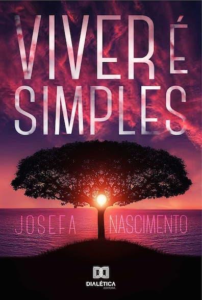 Viver é simples: a vida é uma obra inacabada para que todos tenham chances de criá-la à sua  maneira
