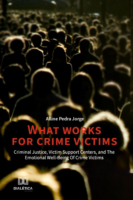 What works for crime victims: criminal justice, victim support centers, and the emotional well-being of crime victims