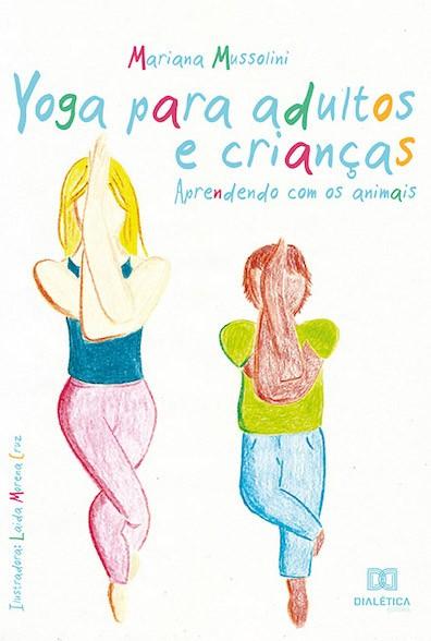 Yoga para adultos e crianças: aprendendo com os animais