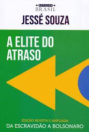 A Elite Do Atraso - Edição Revista