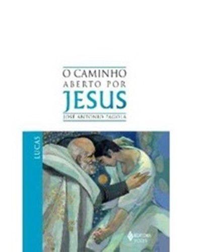 Caminho aberto por Jesus - Lucas (O)