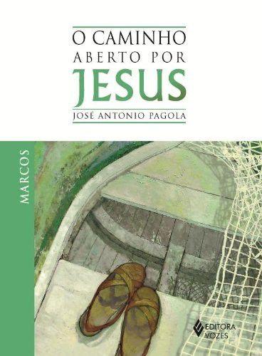 Caminho aberto por Jesus - Marcos (O)