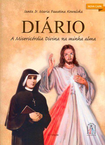 Diário Santa Ir. Maria Faustina Kowalska - A Misericórdia Divina na minha alma