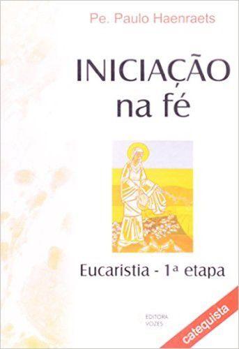 Iniciação na Fé : Eucaristia 1ª Etapa - Catequizando