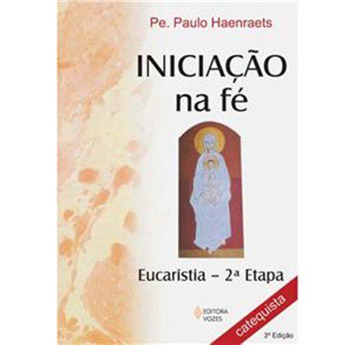 Iniciação na Fé - Eucaristia 2ª Etapa