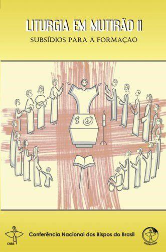 Liturgia em Mutirão II - Subsídios para formação