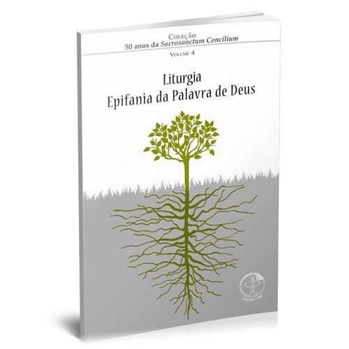 Liturgia Epifania da palavra de Deus - Coleção 50 anos da S.C - Vol.4