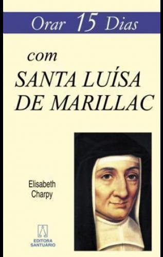 Orar 15 dias com Santa Luisa de Marillac