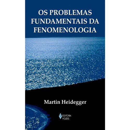 Problemas Fundamentais da Fenomenologia (Os)