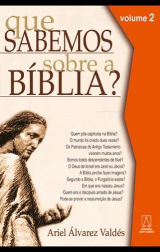 Que Sabemos sobre a Bíblia? - Volume 2