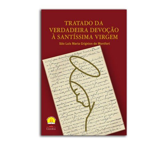 Tratado da Verdadeira Devoção à Santíssima Virgem - S. Luís Maria G. de Montfort