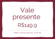 VALE PRESENTE - R$149,90